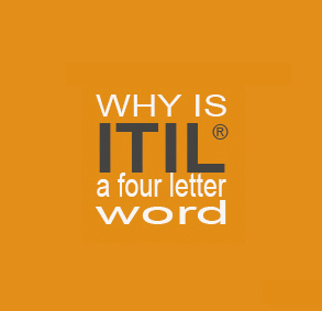Why is ITIL a four letter word